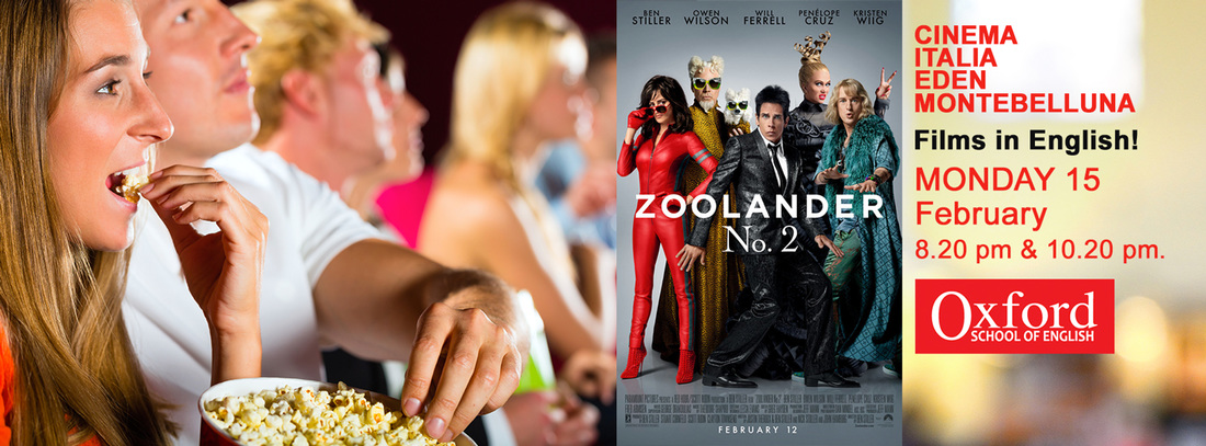 Zoolander 2 Oxford School Montebelluna Films in English