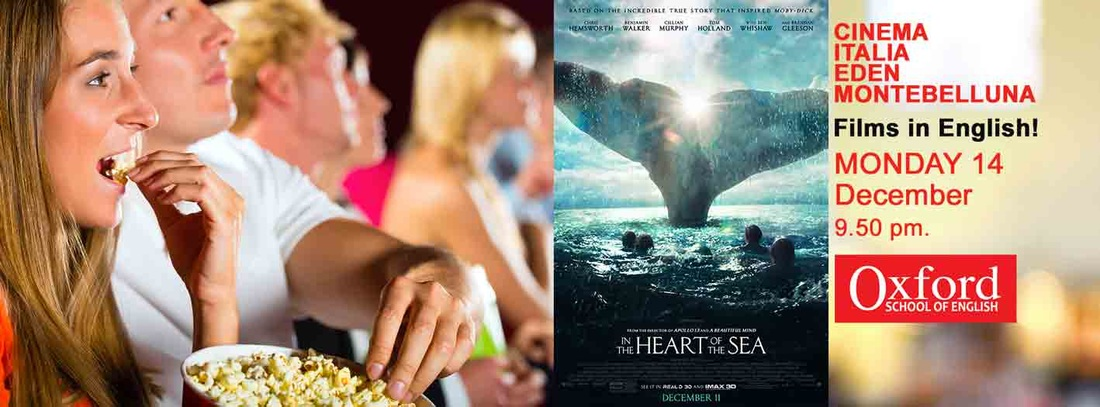 Heart of the Sea Oxford School and Cinema Montebelluna film in lingua originale